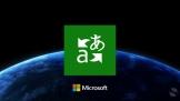 Microsoft Translator hỗ trợ dịch thuật ngoại tuyến nhờ vào AI