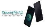 Xiaomi Mi A2: Những thay đổi đáng giá