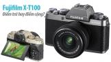 Fujifilm X-T100: Điểm trừ hay điểm cộng?
