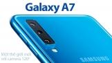 Samsung Galaxy A7 2018: Một thế giới mới với camera 120 độ