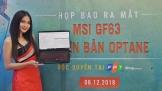 MSI trình làng laptop gaming phổ thông GF63, FPT Shop độc quyền phiên bản Optane