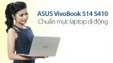 ASUS VivoBook S14 (S410): Chuẩn mực laptop di động