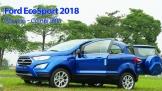 Ford EcoSport 2018: Xe nhỏ - Cơ hội lớn