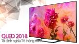 QLED 2018: Tái định nghĩa TV thông minh