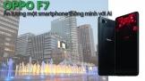 OPPO F7: Ấn tượng một smartphone thông minh với AI