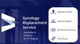 Synology Replacement Service chính thức ra mắt tại Đông Nam Á