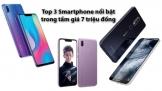 Top 3 smartphone nổi bật trong tầm giá 7 triệu đồng