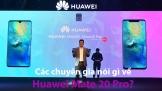 Các chuyên gia nói gì về Huawei Mate 20 Pro?