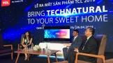 TCL ra mắt BST sản phẩm thông minh thế hệ mới 2019