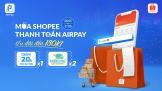 AirPay chính thức có mặt trên Shopee