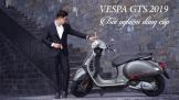 Vespa GTS 2019: Trải nghiệm đẳng cấp